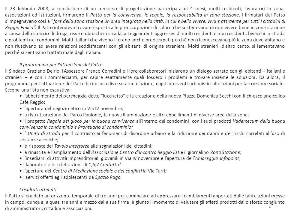 residenteresidente commerciantecommerciante rappresentante associazione residente in altra zona fuori Reggio GLI AGGETTIVI PER QUALIFICARE LA ZONA STAZIONE Grafico 10.