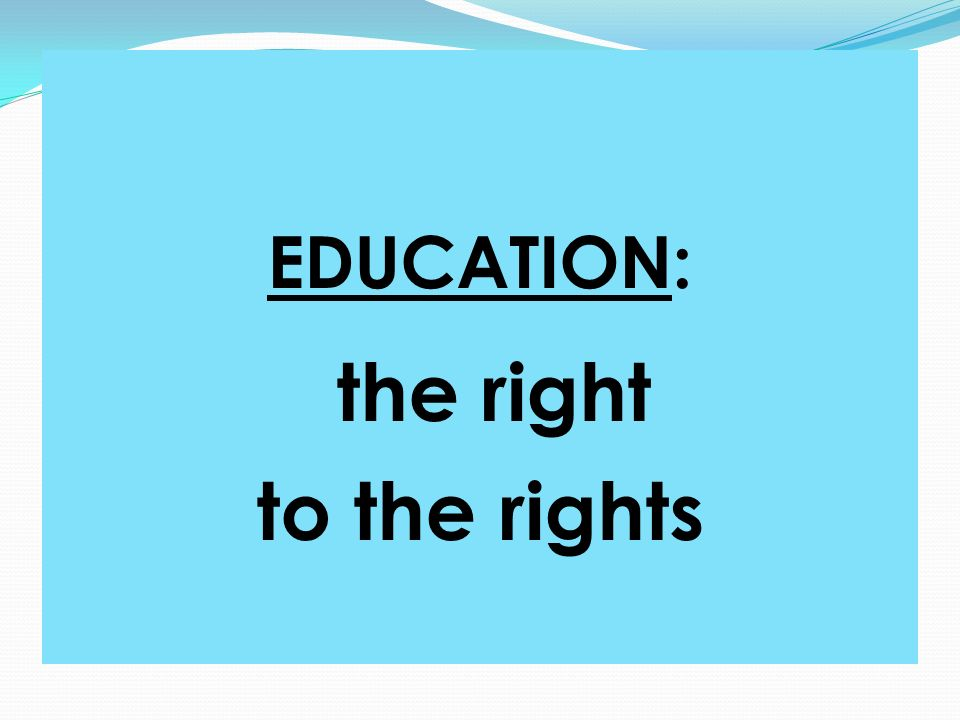 EDUCATION: the right to the rights