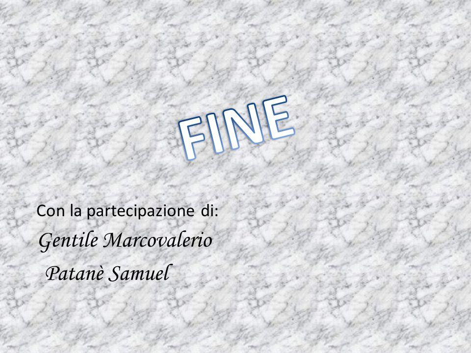 Con la partecipazione di: Gentile Marcovalerio Patanè Samuel