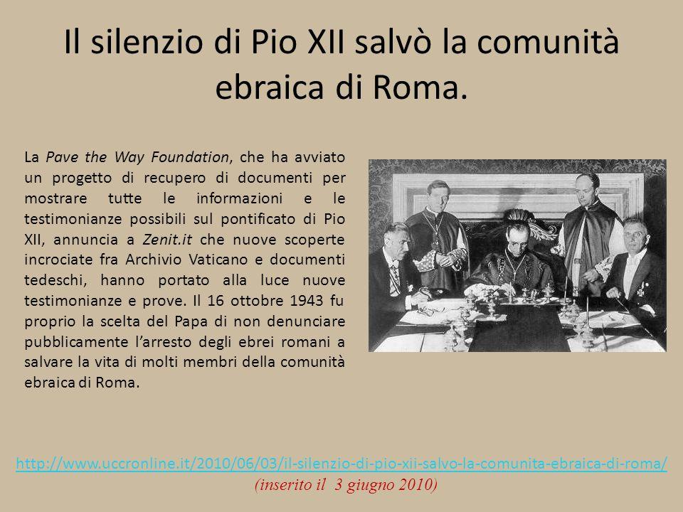 Il silenzio di Pio XII salvò la comunità ebraica di Roma. La Pave the Way Foundation, che ha avviato un progetto di recupero di documenti per mostrare
