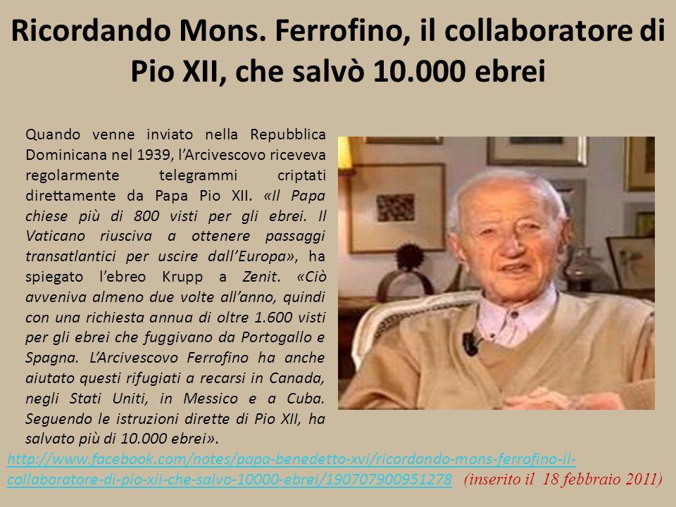 Ricordando Mons. Ferrofino, il collaboratore di Pio XII, che salvò 10.000 ebrei Quando venne inviato nella Repubblica Dominicana nel 1939, lArcivescov