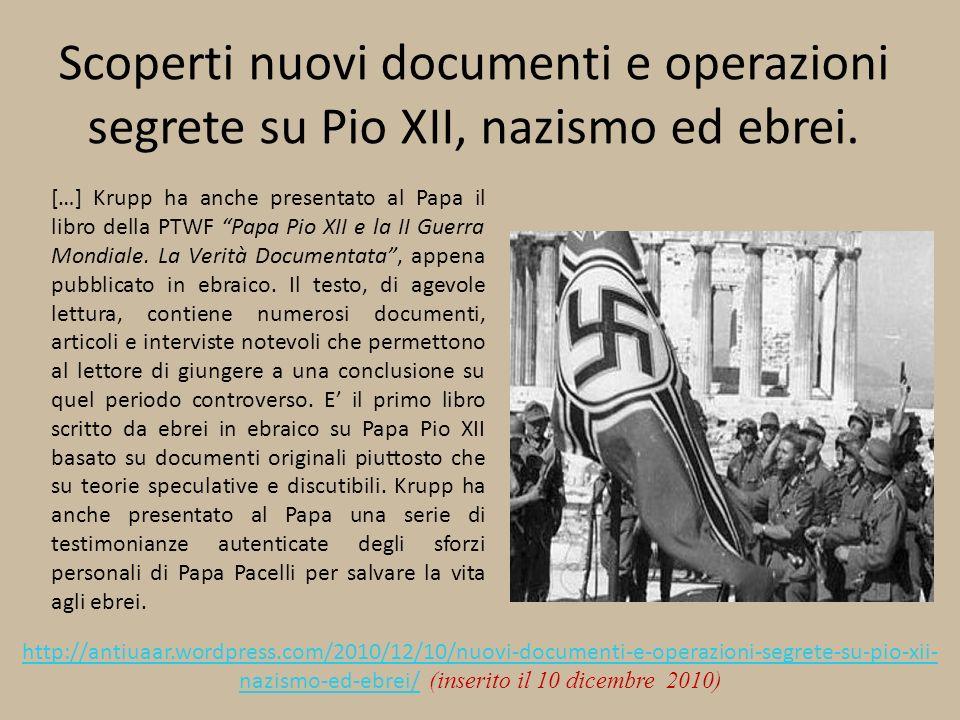 Scoperti nuovi documenti e operazioni segrete su Pio XII, nazismo ed ebrei. […] Krupp ha anche presentato al Papa il libro della PTWF Papa Pio XII e l
