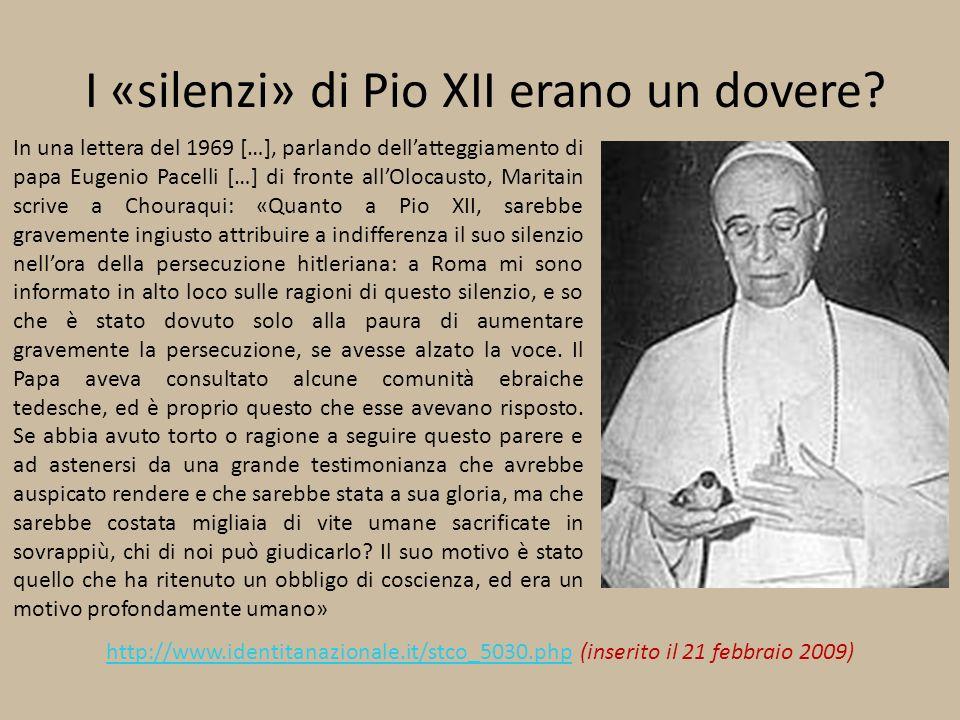 I «silenzi» di Pio XII erano un dovere? In una lettera del 1969 […], parlando dellatteggiamento di papa Eugenio Pacelli […] di fronte allOlocausto, Ma
