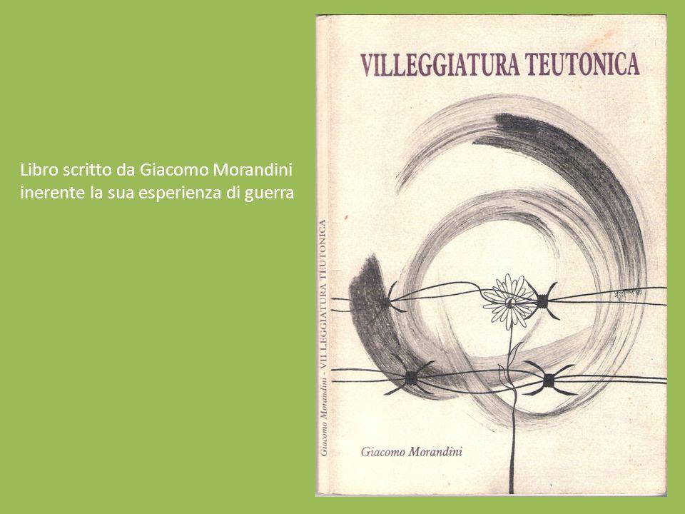 Libro scritto da Giacomo Morandini inerente la sua esperienza di guerra
