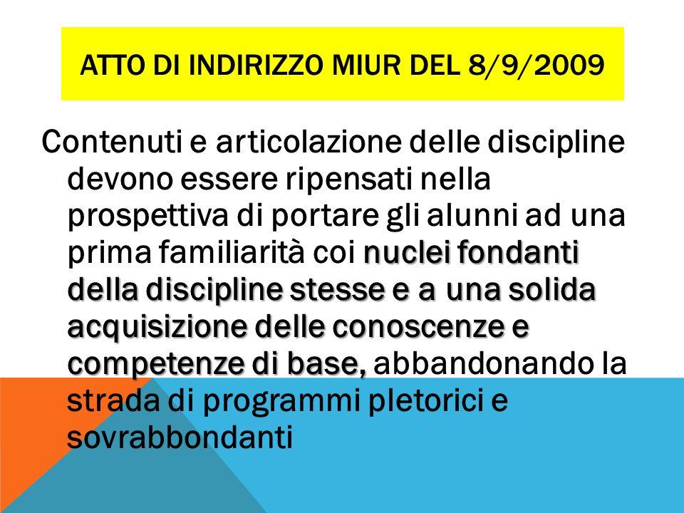 ATTO DI INDIRIZZO MIUR DEL 8/9/2009 nuclei fondanti della discipline stesse e a una solida acquisizione delle conoscenze e competenze di base, Contenu