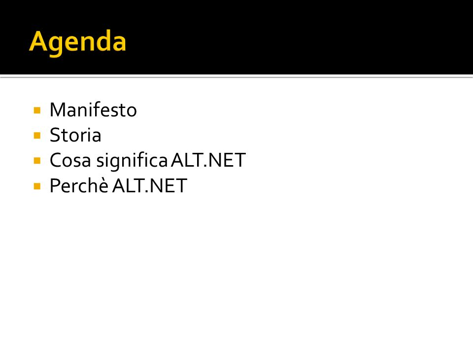 Manifesto Storia Cosa significa ALT.NET Perchè ALT.NET
