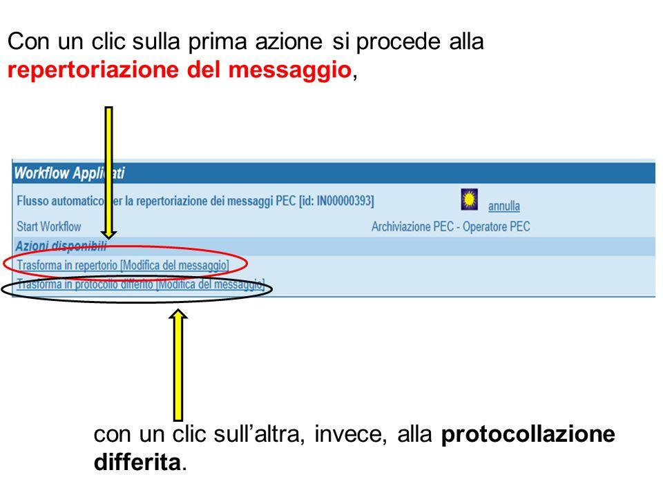 Con un clic sulla prima azione si procede alla repertoriazione del messaggio, con un clic sullaltra, invece, alla protocollazione differita.