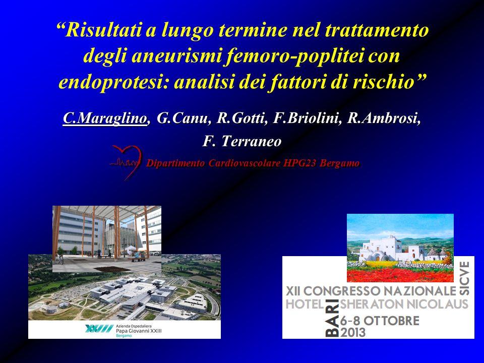 Risultati a lungo termine nel trattamento degli aneurismi femoro-poplitei con endoprotesi: analisi dei fattori di rischio C.Maraglino, G.Canu, R.Gotti