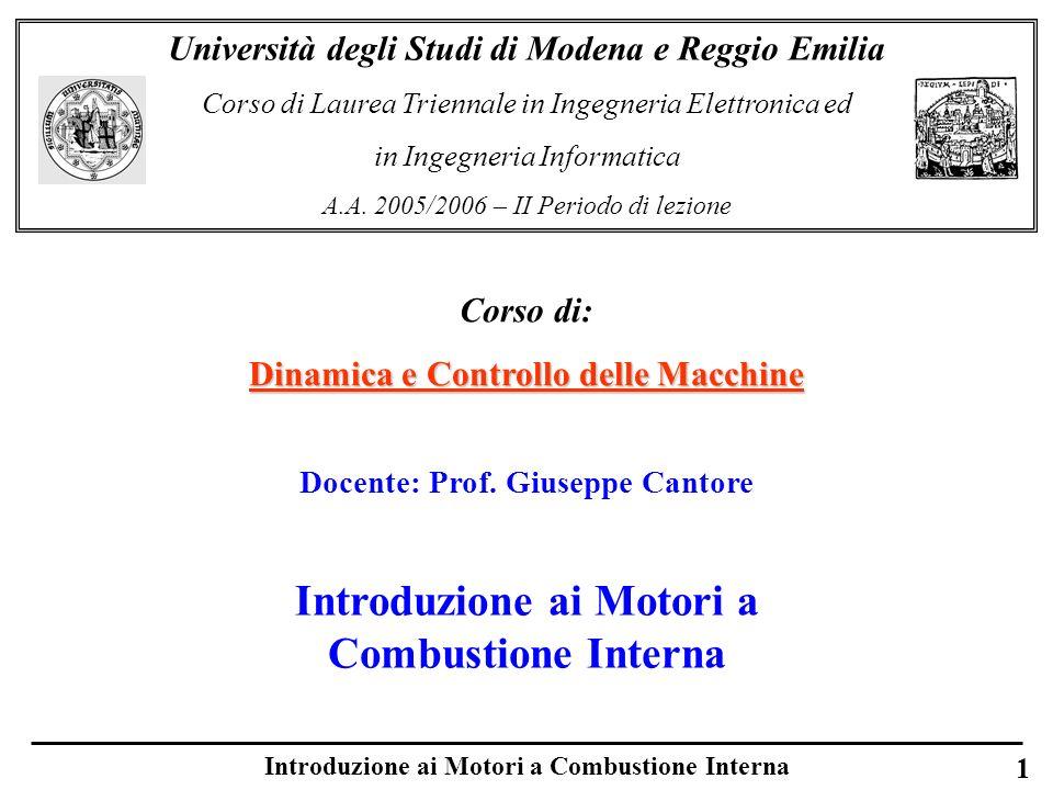 Corso di: Dinamica e Controllo delle Macchine Università degli Studi di Modena e Reggio Emilia Corso di Laurea Triennale in Ingegneria Elettronica ed
