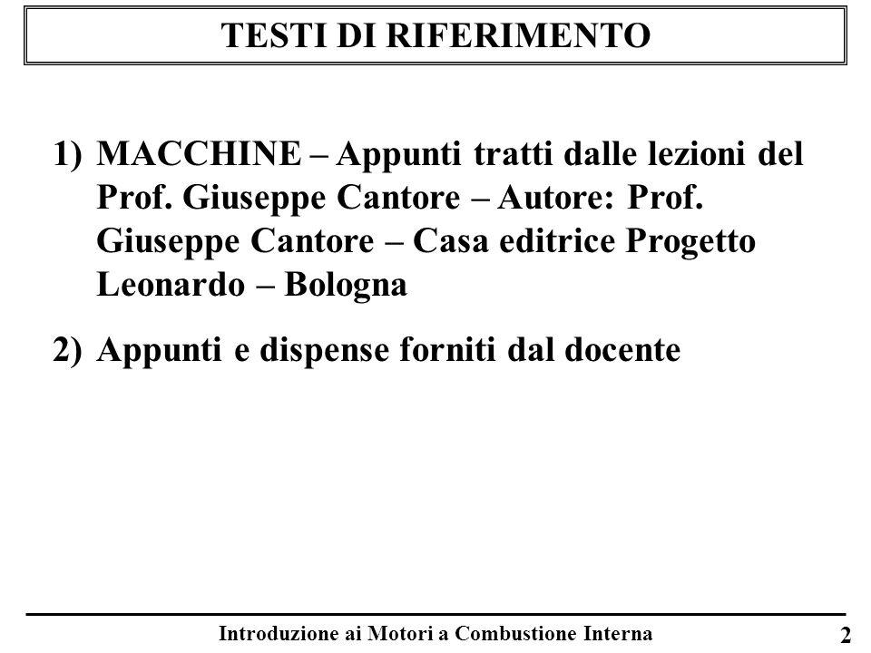 2 TESTI DI RIFERIMENTO 1)MACCHINE – Appunti tratti dalle lezioni del Prof. Giuseppe Cantore – Autore: Prof. Giuseppe Cantore – Casa editrice Progetto