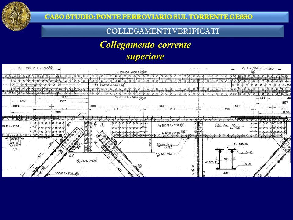 COLLEGAMENTI VERIFICATI CASO STUDIO: PONTE FERROVIARIO SUL TORRENTE GESSO Collegamento corrente superiore