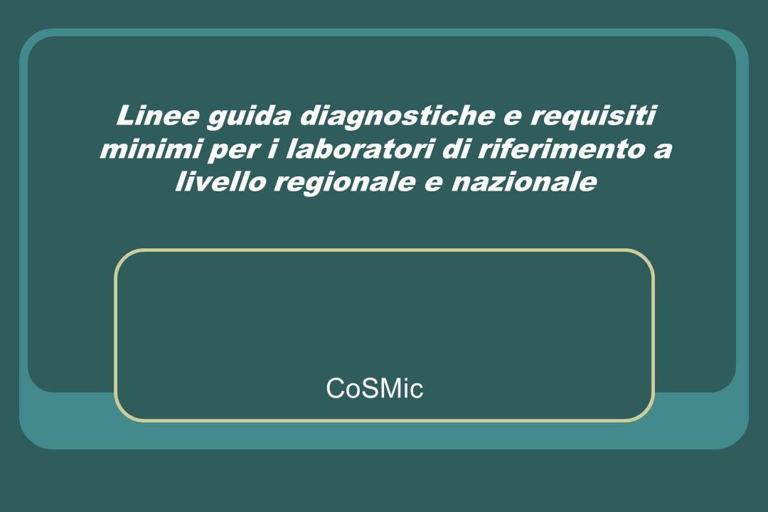 Linee guida diagnostiche e requisiti minimi per i laboratori di riferimento a livello regionale e nazionale CoSMic