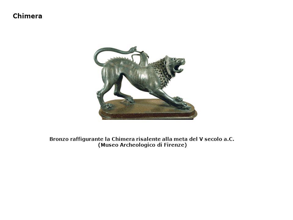 Bronzo raffigurante la Chimera risalente alla meta del V secolo a.C. (Museo Archeologico di Firenze) Chimera