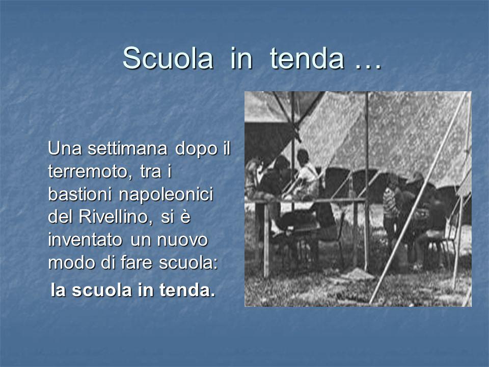 Scuola in tenda … Una settimana dopo il terremoto, tra i bastioni napoleonici del Rivellino, si è inventato un nuovo modo di fare scuola: Una settiman