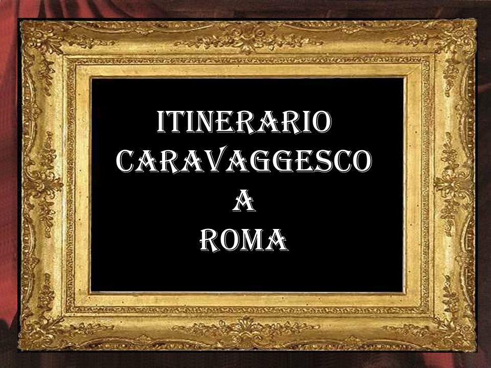 CARAVAGGIO Michelangelo Merisi, detto il Caravaggio (Milano, 29 settembre 1571 – Porto Ercole, 18 luglio 1610), è stato un pittore italiano. Attivo a