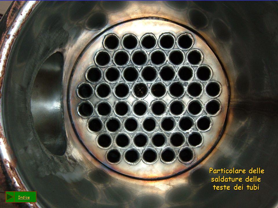 Particolare delle saldature delle teste dei tubi Particolare delle saldature delle teste dei tubi Indice
