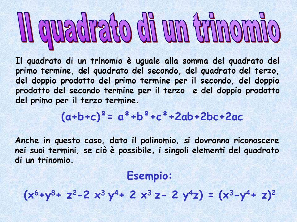 Il quadrato di un trinomio è uguale alla somma del quadrato del primo termine, del quadrato del secondo, del quadrato del terzo, del doppio prodotto d