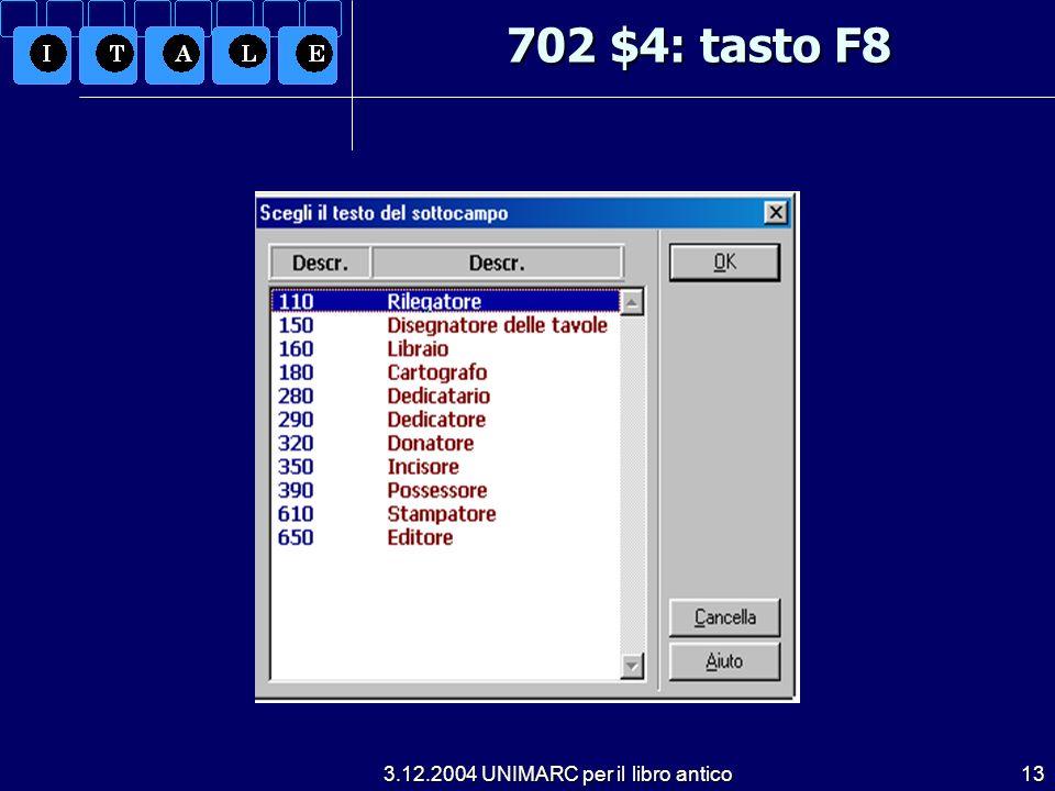 3.12.2004 UNIMARC per il libro antico13 702 $4: tasto F8