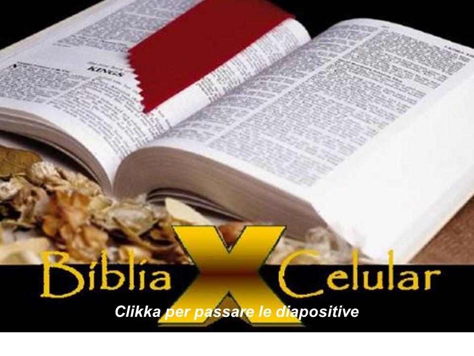 A BÍBLIA E O CELULAR Prend l sonidoPrend l sonido Clikka per passare le diapositive