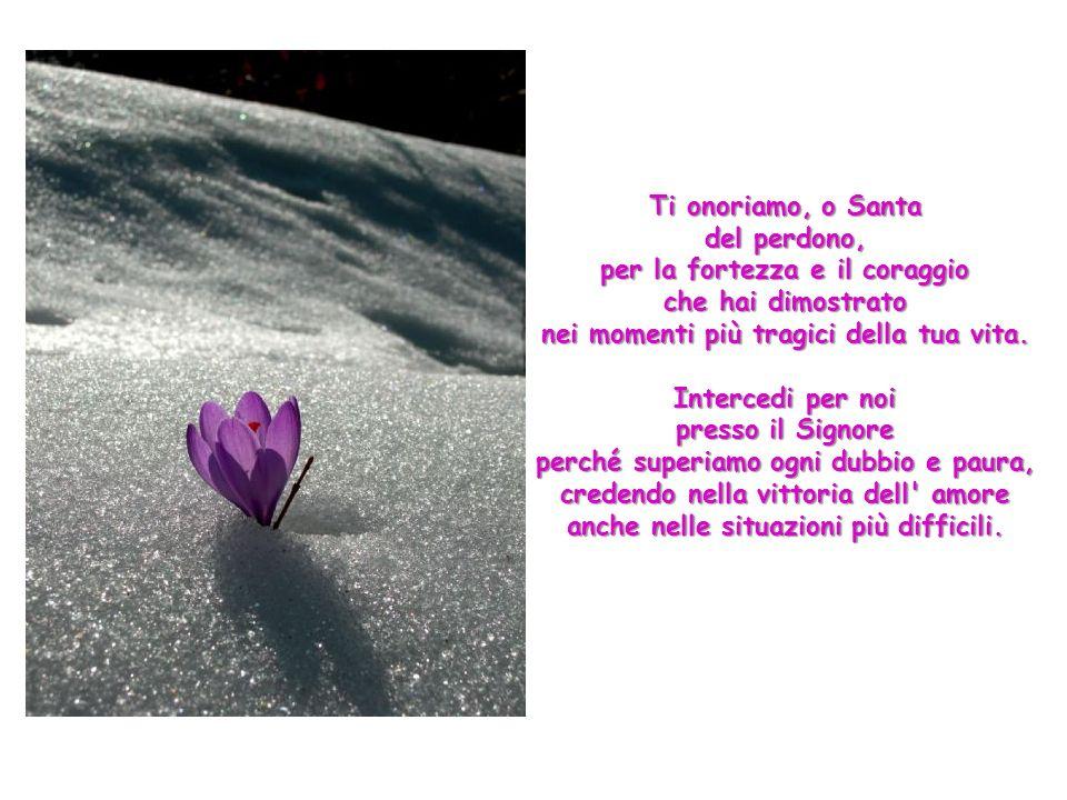 Ti onoriamo, o Santa di Cascia, per la tua fedeltà alle promesse battesimali. Intercedi per noi presso il Signore perché viviamo con gioia e coerenza