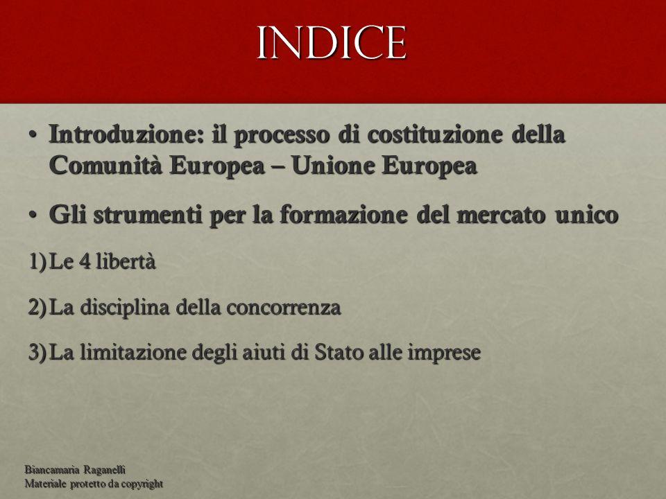 Indice Introduzione: il processo di costituzione della Comunità Europea – Unione Europea Introduzione: il processo di costituzione della Comunità Euro