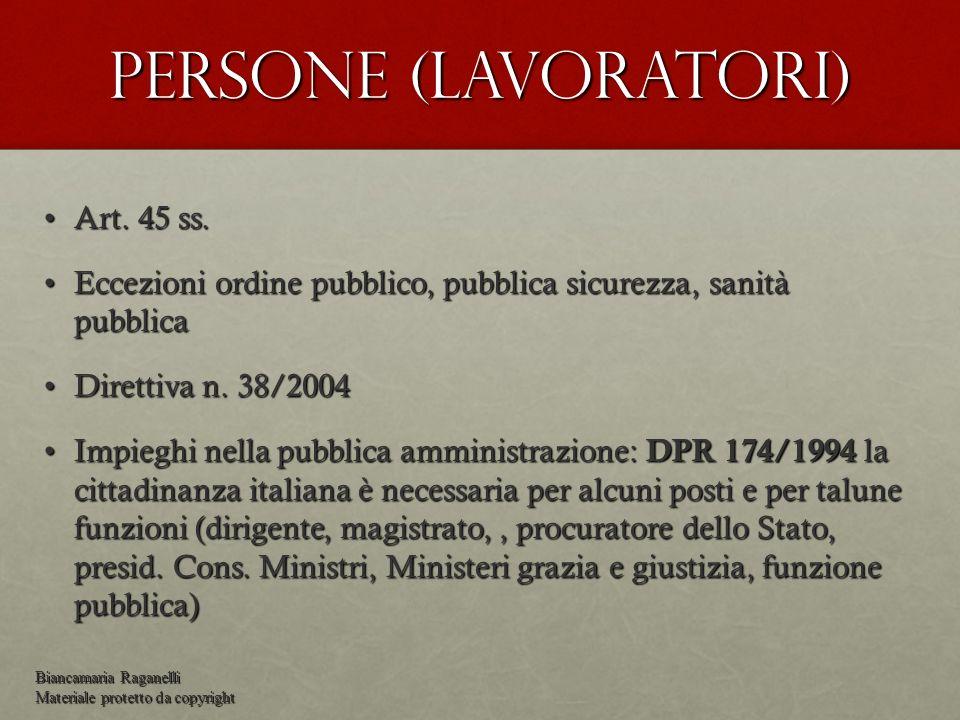 Persone (lavoratori) Art. 45 ss.Art. 45 ss. Eccezioni ordine pubblico, pubblica sicurezza, sanità pubblicaEccezioni ordine pubblico, pubblica sicurezz