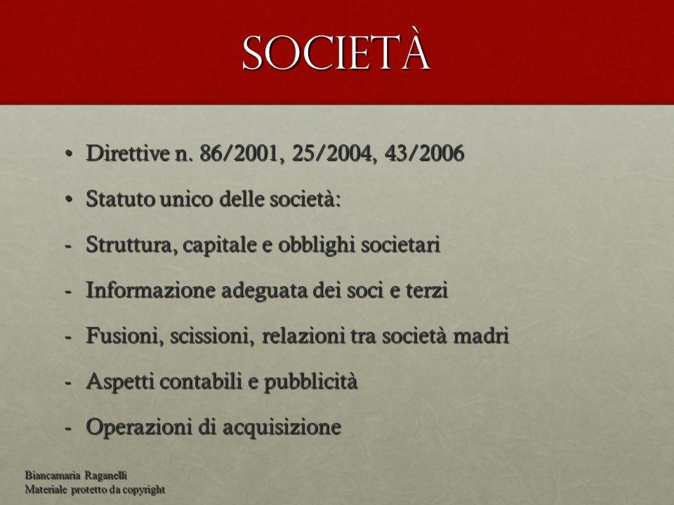 Società Direttive n. 86/2001, 25/2004, 43/2006Direttive n. 86/2001, 25/2004, 43/2006 Statuto unico delle società:Statuto unico delle società: -Struttu