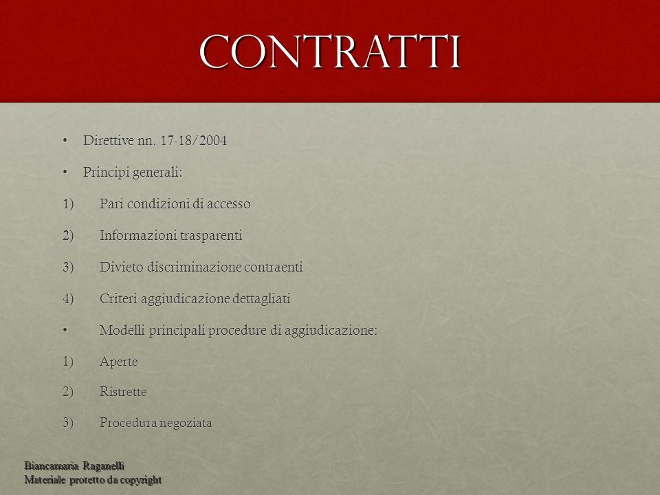 Contratti Direttive nn. 17-18/2004Direttive nn. 17-18/2004 Principi generali:Principi generali: 1)Pari condizioni di accesso 2)Informazioni trasparent