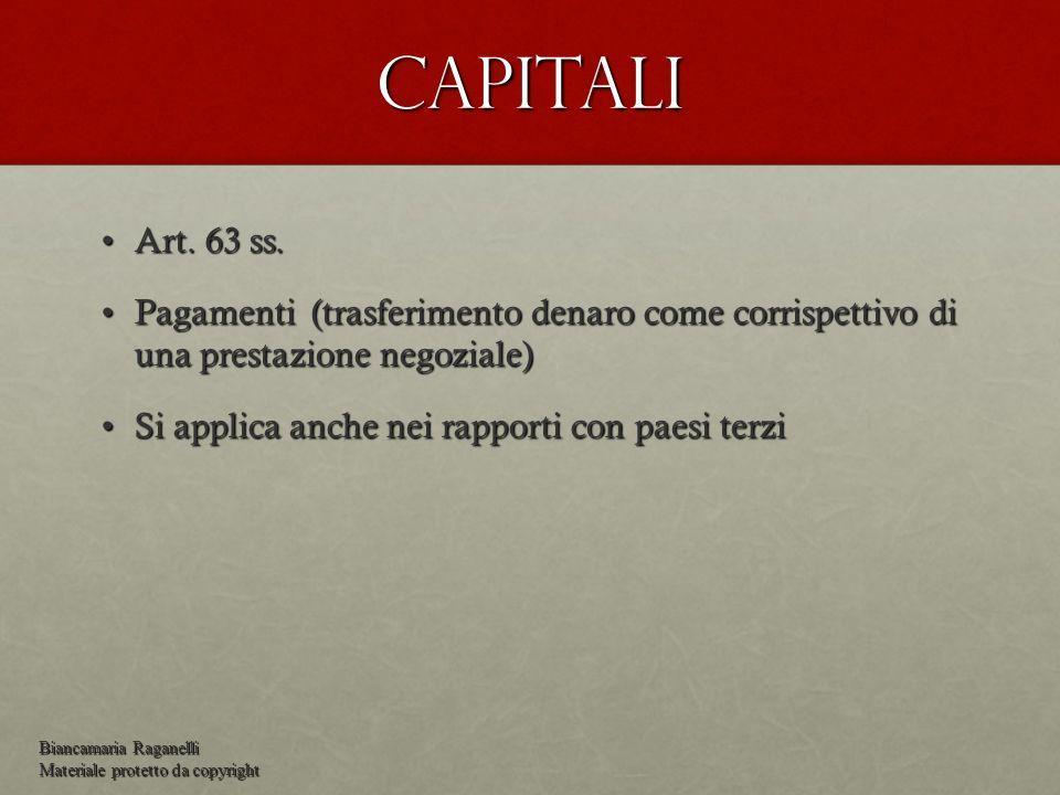 Capitali Art. 63 ss.Art. 63 ss. Pagamenti (trasferimento denaro come corrispettivo di una prestazione negoziale)Pagamenti (trasferimento denaro come c