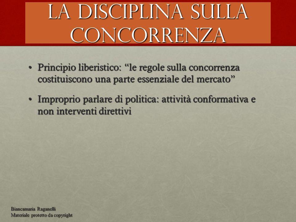 La disciplina sulla concorrenza Principio liberistico: le regole sulla concorrenza costituiscono una parte essenziale del mercatoPrincipio liberistico