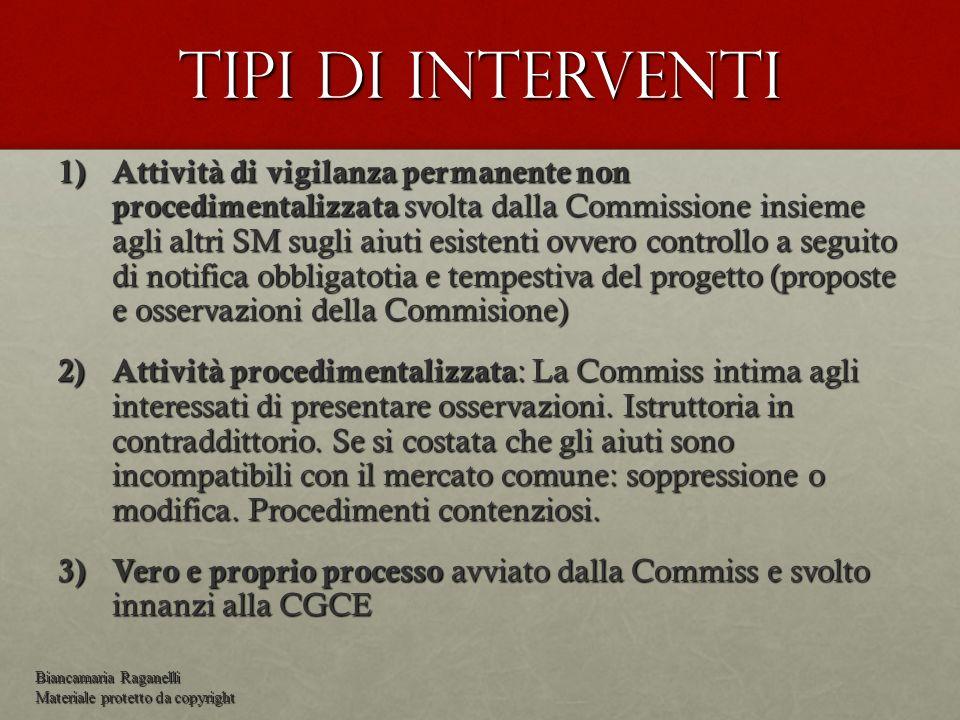 Tipi di interventi 1) Attività di vigilanza permanente non procedimentalizzata svolta dalla Commissione insieme agli altri SM sugli aiuti esistenti ov