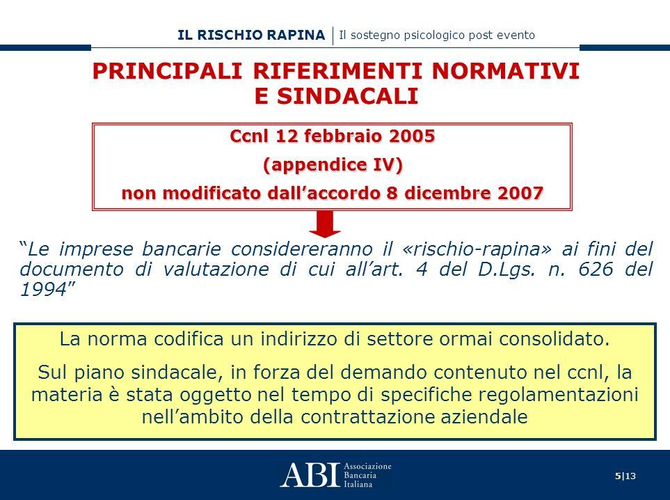5|13 IL RISCHIO RAPINA Il sostegno psicologico post evento Le imprese bancarie considereranno il «rischio-rapina» ai fini del documento di valutazione di cui allart.