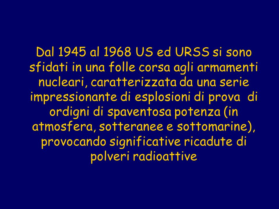 Dal 1945 al 1968 US ed URSS si sono sfidati in una folle corsa agli armamenti nucleari, caratterizzata da una serie impressionante di esplosioni di pr