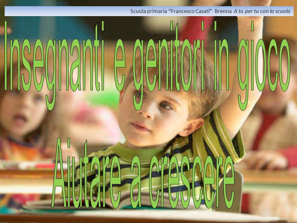 Scuola primaria Francesco Casati Brenna A tu per tu con la scuola