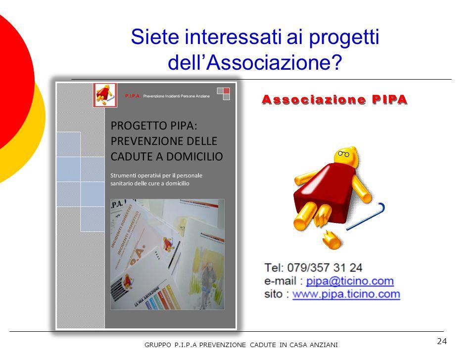 24 Siete interessati ai progetti dellAssociazione.