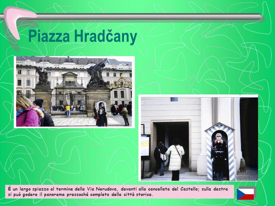 Hrad č any e il castello di Praga Piazza di Hradčany Santuario di Loreto Hrad (il castello) Cattedrale San Vito Palazzo Reale Il vicolo doro É il quar