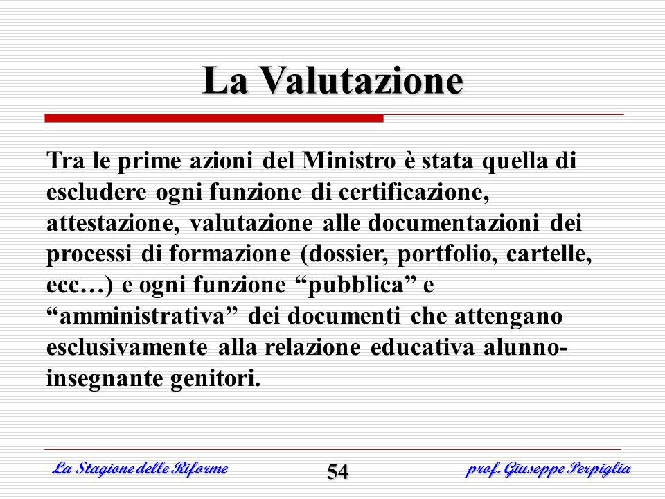 Tra le prime azioni del Ministro è stata quella di escludere ogni funzione di certificazione, attestazione, valutazione alle documentazioni dei proces