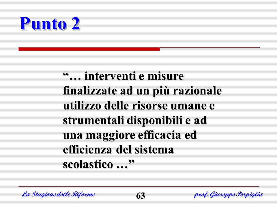 Punto 2 … interventi e misure finalizzate ad un più razionale utilizzo delle risorse umane e strumentali disponibili e ad una maggiore efficacia ed ef