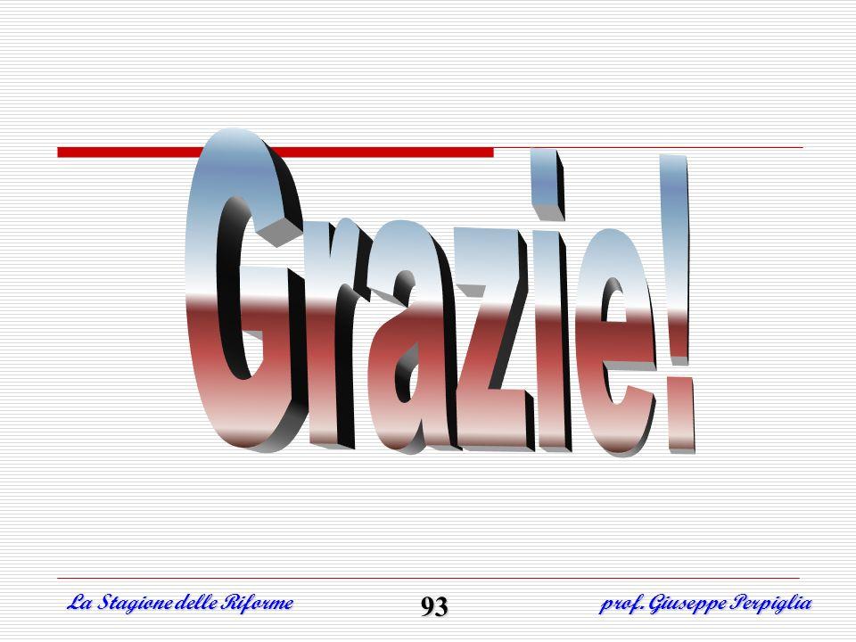 La Stagione delle Riforme prof. Giuseppe Perpiglia 93