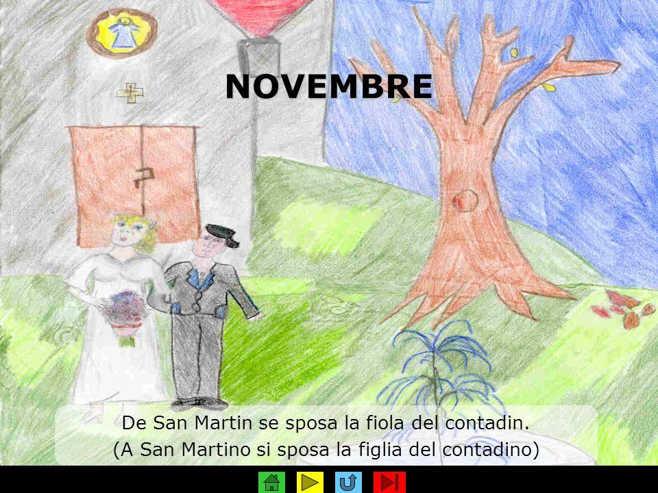 NOVEMBRE De San Martin se sposa la fiola del contadin. (A San Martino si sposa la figlia del contadino)