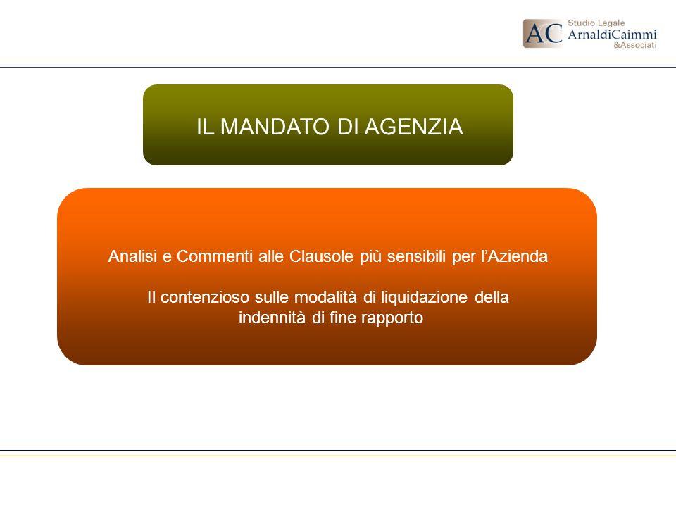 Analisi e Commenti alle Clausole più sensibili per lAzienda Il contenzioso sulle modalità di liquidazione della indennità di fine rapporto IL MANDATO