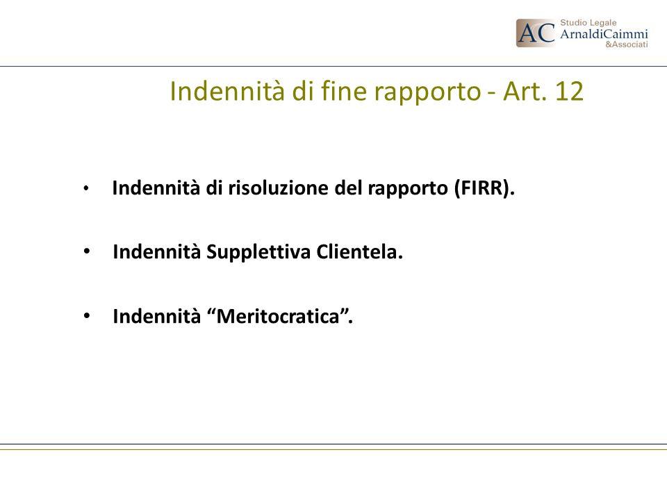 Indennità di fine rapporto - Art. 12 Indennità di risoluzione del rapporto (FIRR). Indennità Supplettiva Clientela. Indennità Meritocratica.