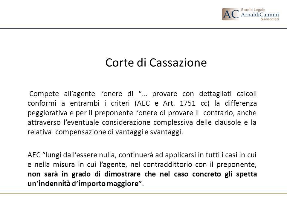 Corte di Cassazione Compete allagente lonere di... provare con dettagliati calcoli conformi a entrambi i criteri (AEC e Art. 1751 cc) la differenza pe