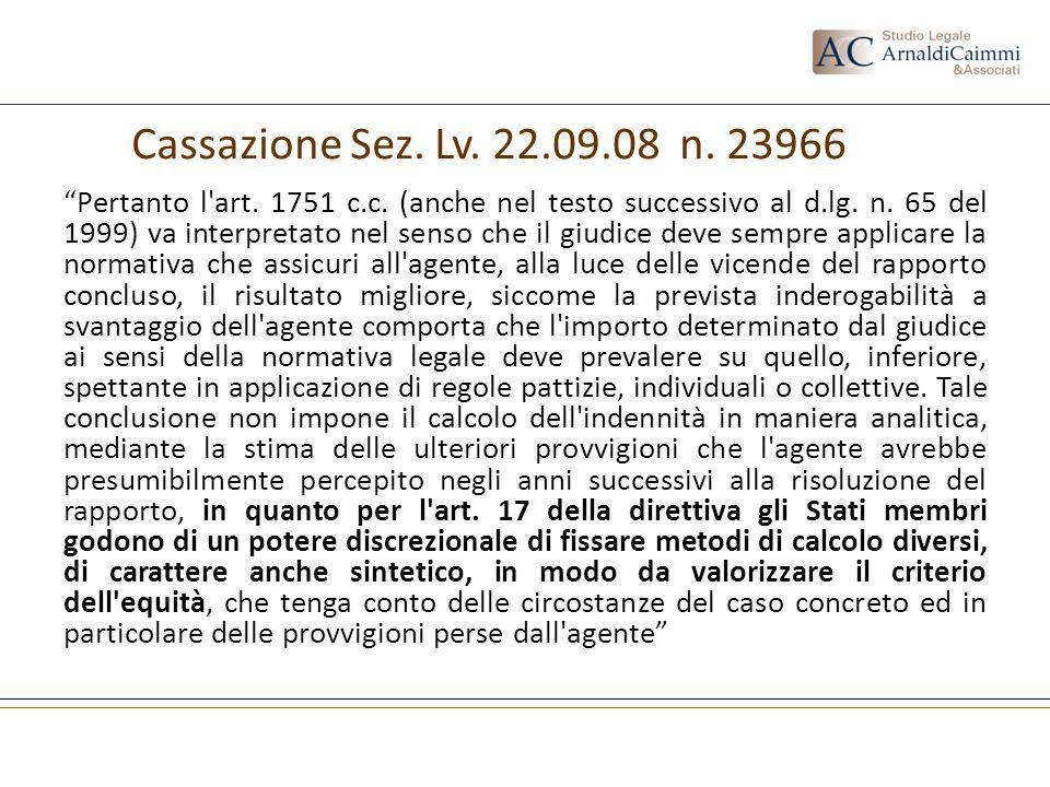 Pertanto l'art. 1751 c.c. (anche nel testo successivo al d.lg. n. 65 del 1999) va interpretato nel senso che il giudice deve sempre applicare la norma