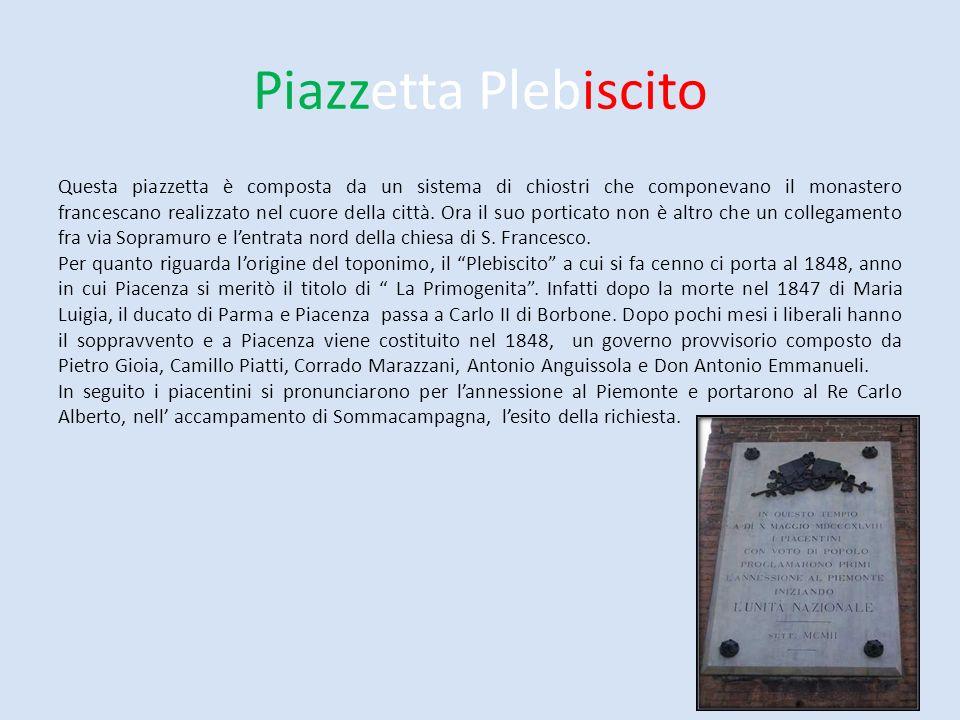 Piazzetta Plebiscito Questa piazzetta è composta da un sistema di chiostri che componevano il monastero francescano realizzato nel cuore della città.