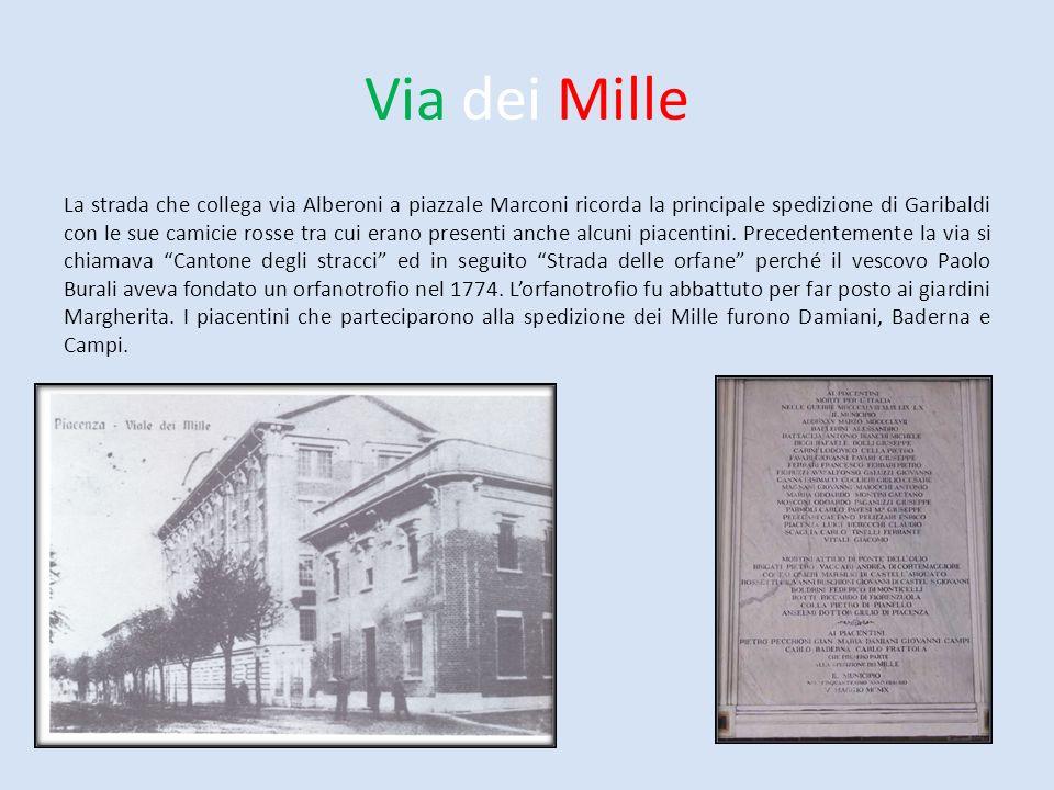 Via dei Mille La strada che collega via Alberoni a piazzale Marconi ricorda la principale spedizione di Garibaldi con le sue camicie rosse tra cui era