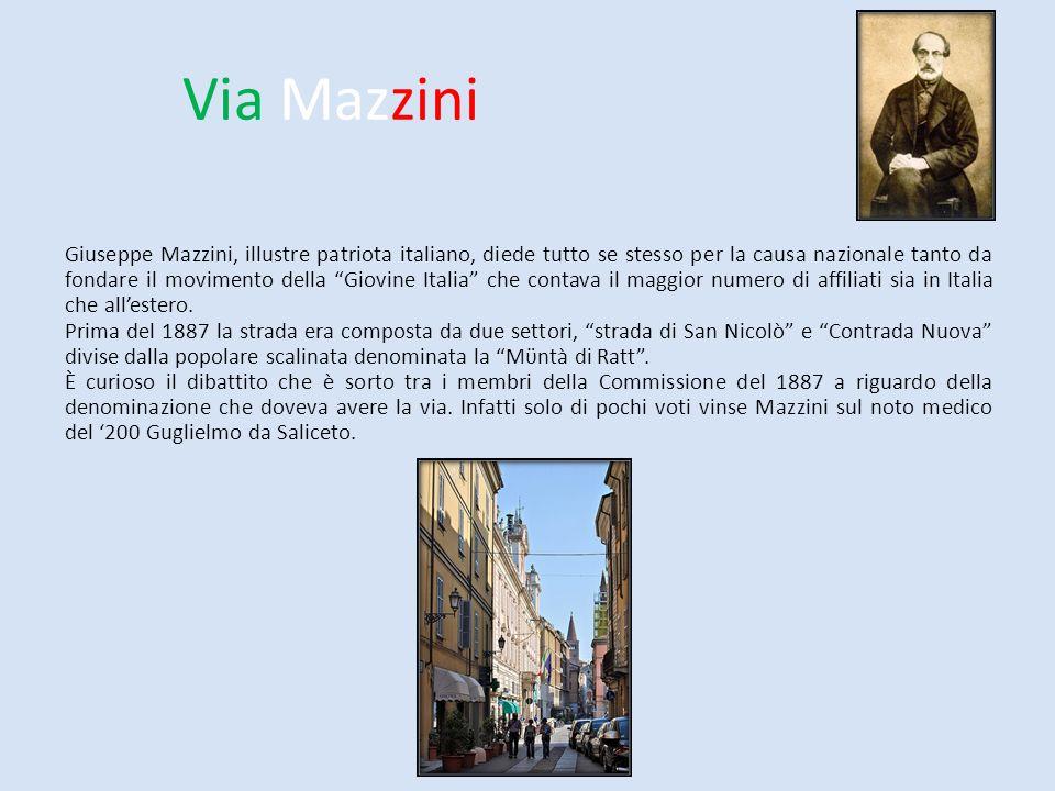 Via Mazzini Giuseppe Mazzini, illustre patriota italiano, diede tutto se stesso per la causa nazionale tanto da fondare il movimento della Giovine Ita
