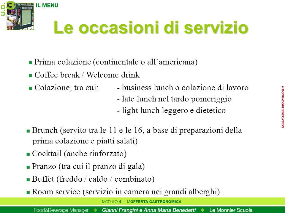 Le occasioni di servizio n Prima colazione (continentale o allamericana) n Coffee break / Welcome drink n Colazione, tra cui: - business lunch o colaz
