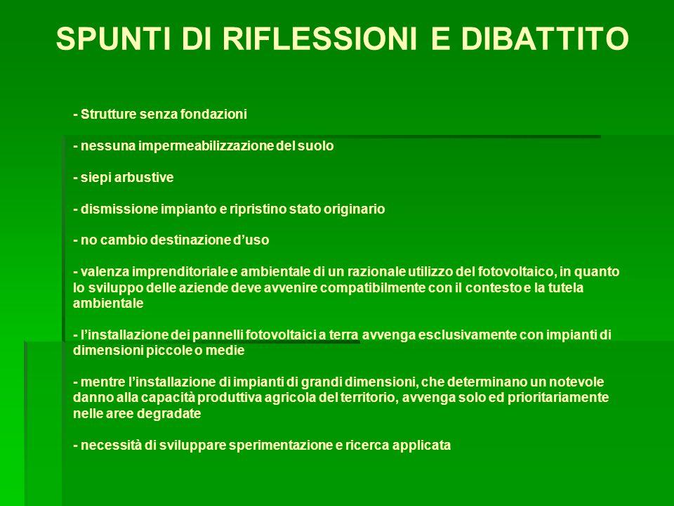 SPUNTI DI RIFLESSIONI E DIBATTITO - Strutture senza fondazioni - nessuna impermeabilizzazione del suolo - siepi arbustive - dismissione impianto e rip