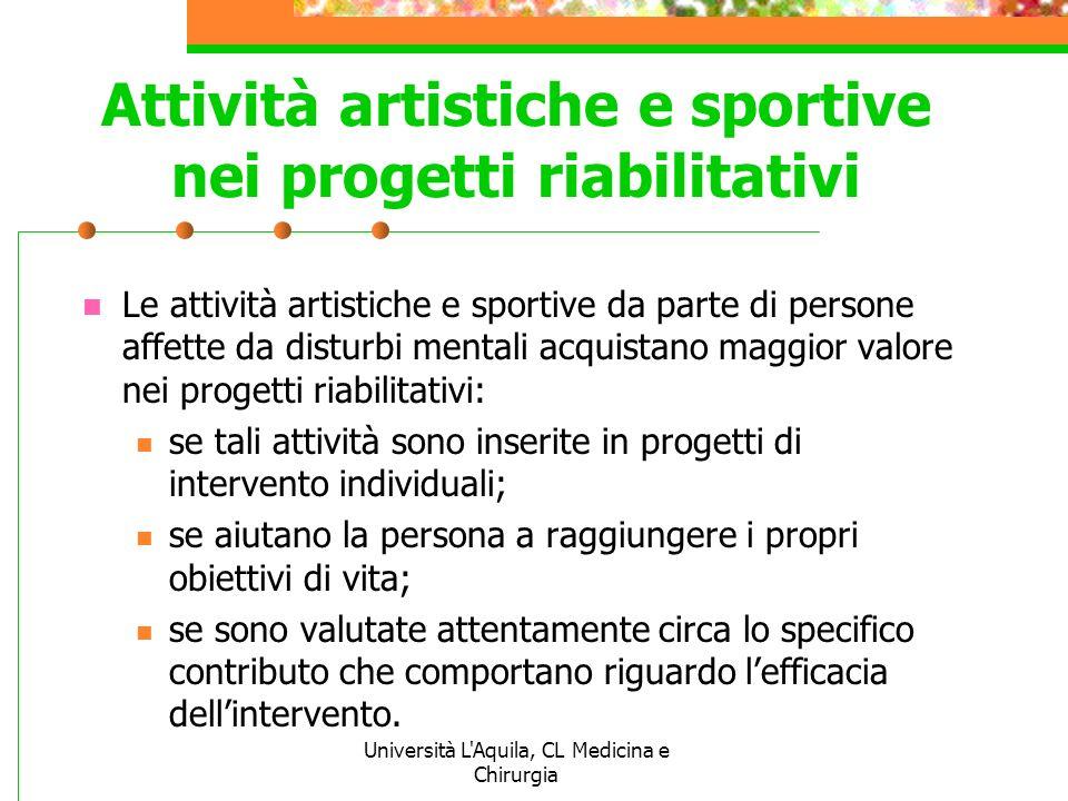 Università L'Aquila, CL Medicina e Chirurgia Attività artistiche e sportive nei progetti riabilitativi Le attività artistiche e sportive da parte di p